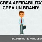 Crea Affidabilità, Crea un Brand