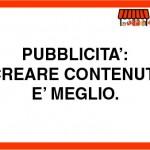 Pubblicità: creare contenuti è meglio