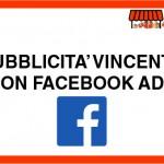 Pubblicità vincente con Facebook ADS
