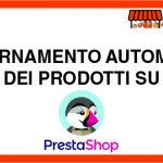 Aggiornamento automatico prodotti su Prestashop