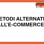 Metodi alternativi all'E-Commerce?