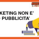 Il marketing non è solo pubblicità